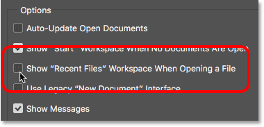 Unchecking the Show Recent Files Workspace When Opening A File option. Image © 2016 Steve Patterson, Photoshop Essentials.com