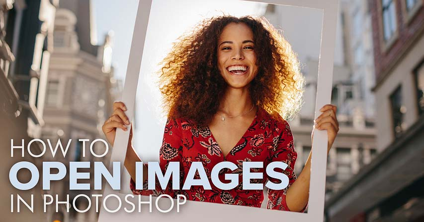 How to open images in Photoshop CC