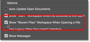 Selecting the Show Recent Files Workspace When Opening A File option. Image © 2016 Steve Patterson, Photoshop Essentials.com