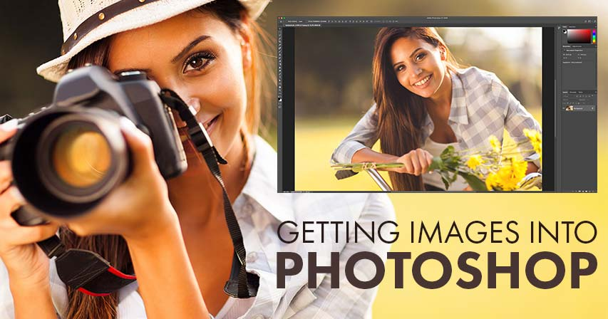 Getting images into Photoshop - Complete guide
